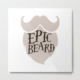 Epic Beard grey Metal Print