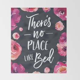 There's No Place Like Bed Throw Blanket