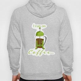 French Press | I run on coffee Hoody