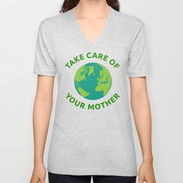 Earth Day print Take Care of Your Mother Unisex V-Neck