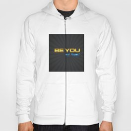 Be You Not Them Motivational Quote Hoody