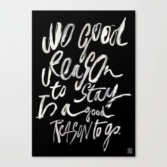 GOOD REASONS Canvas Print