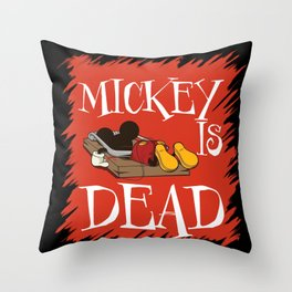 MICKEY IS DEAD Throw Pillow