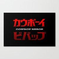 cowboy bebop Canvas Prints featuring Cowboy Bebop Logo Remix by InvaderDig