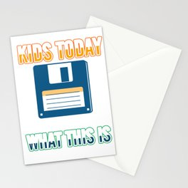 Kids Today Have No Idea Classic Diskette Floppy Disk Discs Disket Computer Gift Stationery Cards