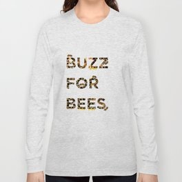 Buzz for Bees Long Sleeve T-shirt