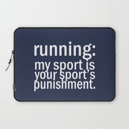 My Sport Is Your Sports Punishment. Laptop Sleeve