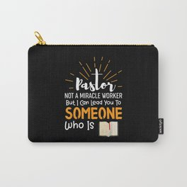 Funny Pastor Gift - Not A Miracle Worker Carry-All Pouch