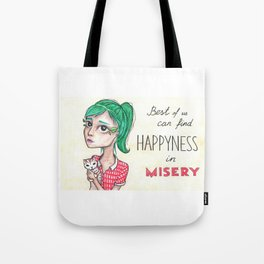 Happyness in misery Tote Bag