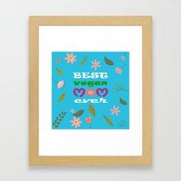 BEST VEGAN MOM EVER, mother's day gift idea Framed Art Print