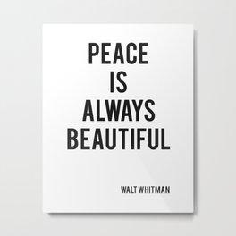Walt Whitman - Peace Is Always Beautiful Metal Print