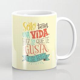 Sólo tienes una vida... Coffee Mug