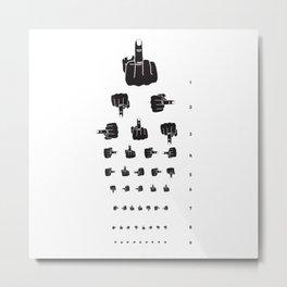 MIDDLE FINGER VISION TEST Metal Print