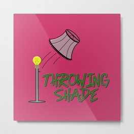 Throwing Shade Metal Print