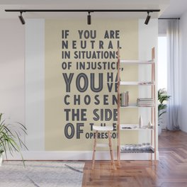 If you are neutral in situations of injustice, Desmond Tutu quote, civil rights, peace, freedom Wall Mural