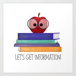 Let's Get Information! Art Print