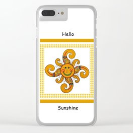 Hello Sunshine Clear iPhone Case