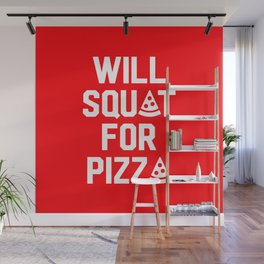 Will Squat For Pizza Wall Mural