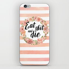 Eat shit and die iPhone Skin