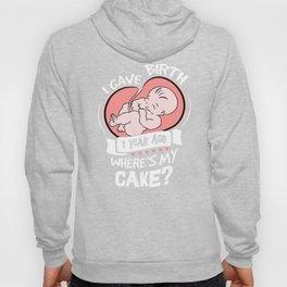 I Gave Birth 1 Year Ago Funny 1st Birthday Shirt For Moms Hoody