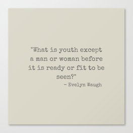 Evelyn Waugh on Youth Canvas Print