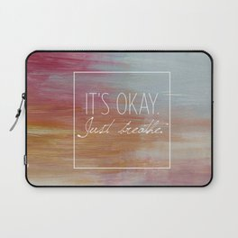 It's okay. Just breathe. Laptop Sleeve
