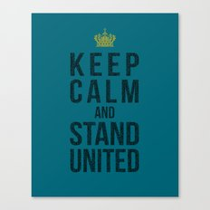 Keep Calm And Stand United Canvas Print