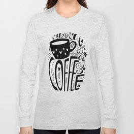 There's always room for coffee (black and white) Long Sleeve T-shirt