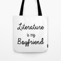 literature Tote Bags featuring literature is my boyfriend  by Beautiful Bibliophile's Boutique