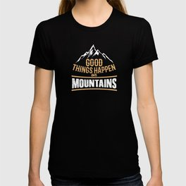 Good Things Happen On Mountains Hiking Skiing Snowboarding T-shirt