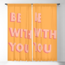 Be With You - Typography Blackout Curtain