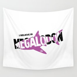 I Believe in Megalodon Wall Tapestry