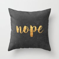 nope Throw Pillows featuring Nope by Text Guy