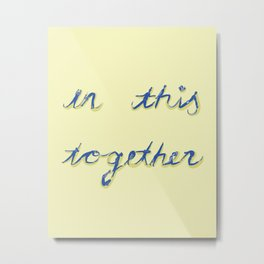In This Together Metal Print