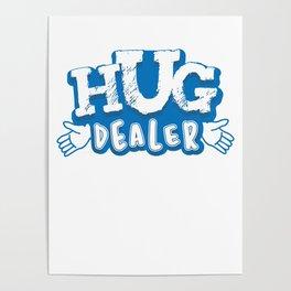 Hug Dealer Funny and Awesome Hug Lovers Embracing Gift Poster