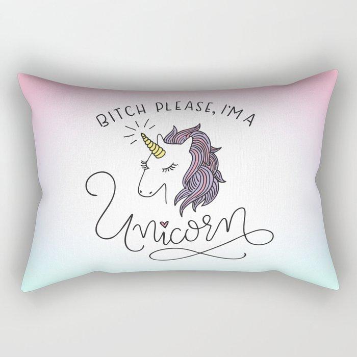 Bitch Please, I'm a Unicorn Rectangular Pillow