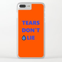 Tears Don't Lie Clear iPhone Case