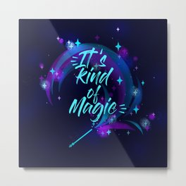 Kind of a Magic ! Metal Print