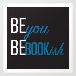 Be You, Be Bookish Art Print