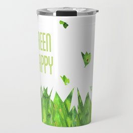 Be green, be happy Travel Mug