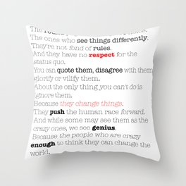 Here's to the crazy ones. Throw Pillow