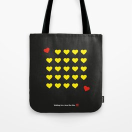 Waiting for a love like this. Tote Bag