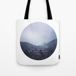 The mountains will always call you home. Tote Bag