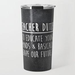Teacher Duties Travel Mug