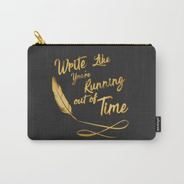 Like You're Running out of Time/ black Carry-All Pouch