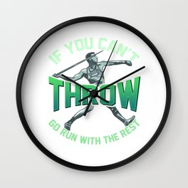 If You Can't Throw With The Best Run With The Rest Wall Clock