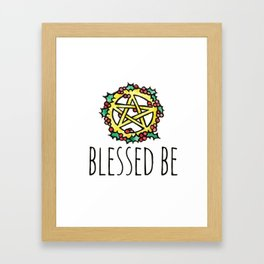Blessed Be Framed Art Print