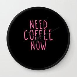 Need Coffee Wall Clock