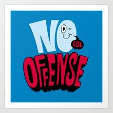 No Offense Art Print