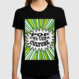"""Tacky and sparkling """"Pop Culture Is Out Culture"""" tee design. Perfect gift this seasons of giving!  T-shirt"""